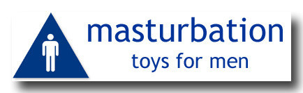 Male masturbation is fun with sex toys! Bang one out with a masturbator.